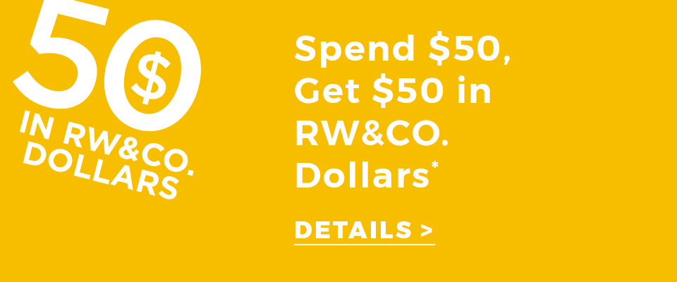 Spend $50, get $50 in RW&CO dollars