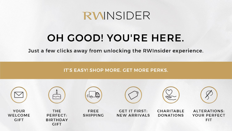RW Insider. Sign up to our program and enjoy all the benefits of being an RWinsder!