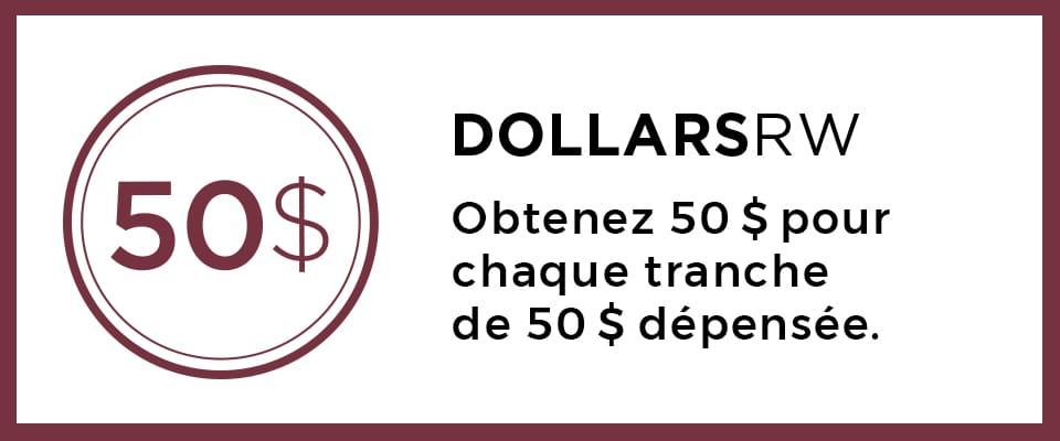 Obtenez 50 $ pour chaque tranche de 50 $ dépensé